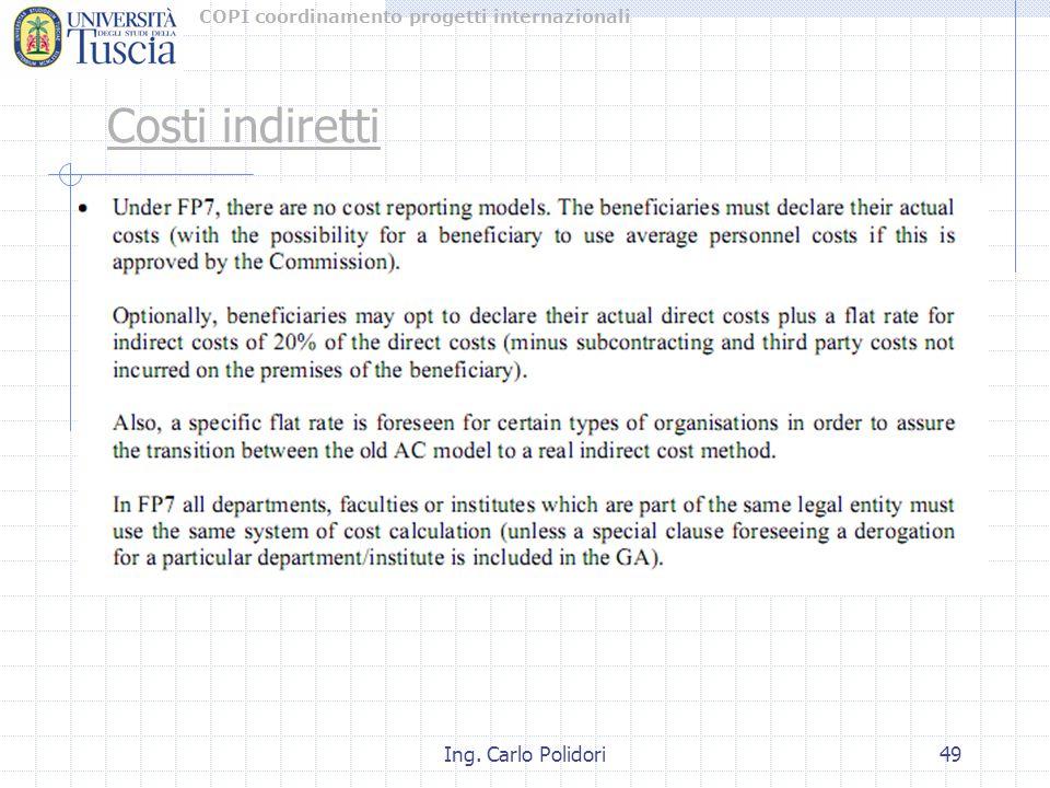 COPI coordinamento progetti internazionali Ing. Carlo Polidori49 Costi indiretti