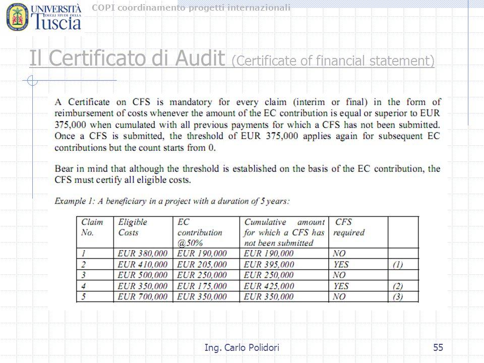 COPI coordinamento progetti internazionali Ing. Carlo Polidori55 Il Certificato di Audit (Certificate of financial statement)