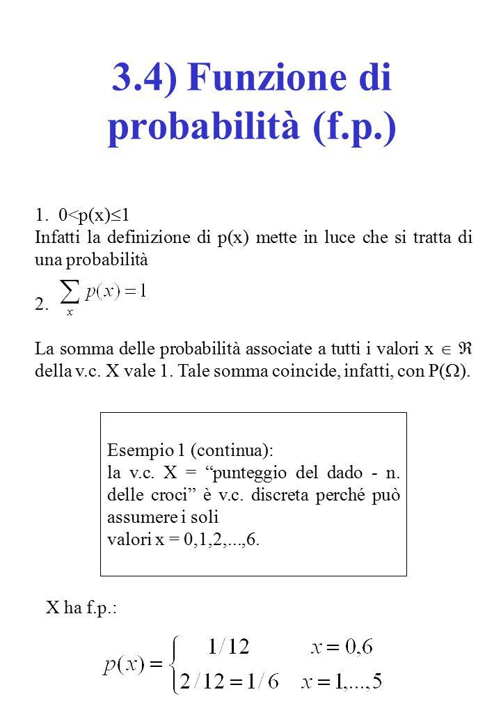 1. 0<p(x)  1 Infatti la definizione di p(x) mette in luce che si tratta di una probabilità 2.