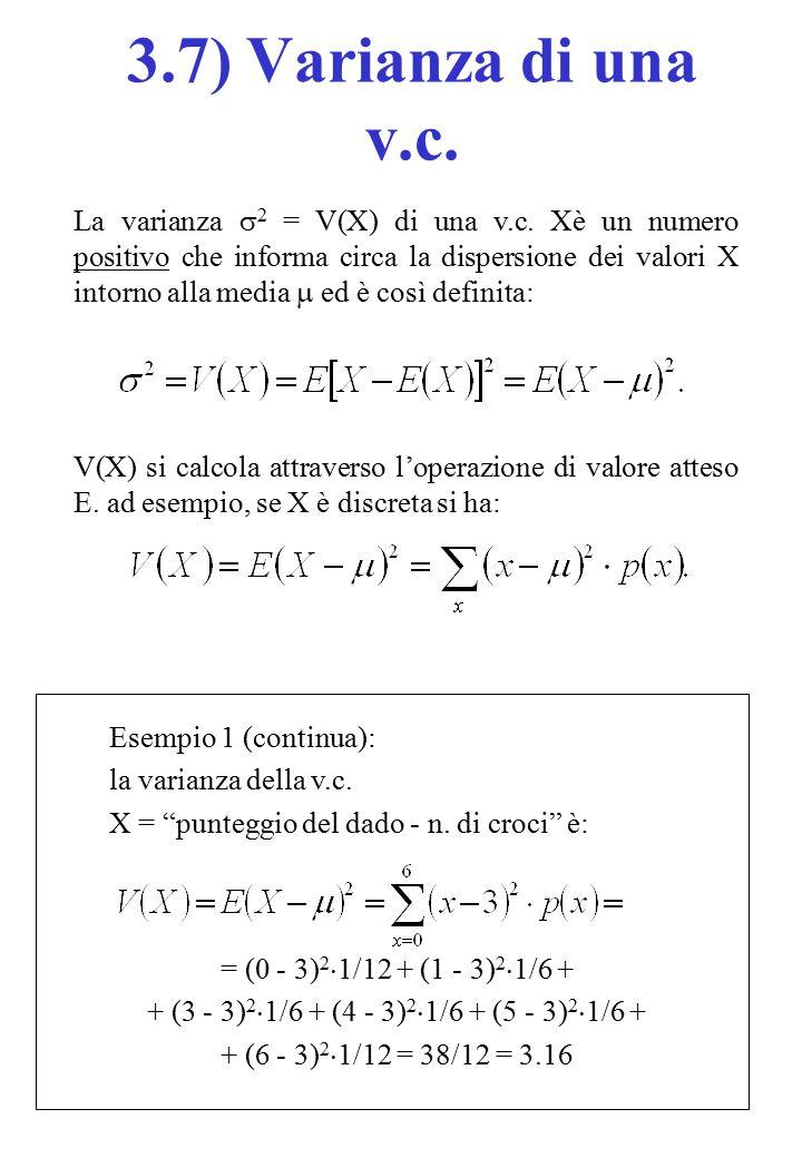 Esempio 1 (continua): la varianza della v.c.X = punteggio del dado - n.