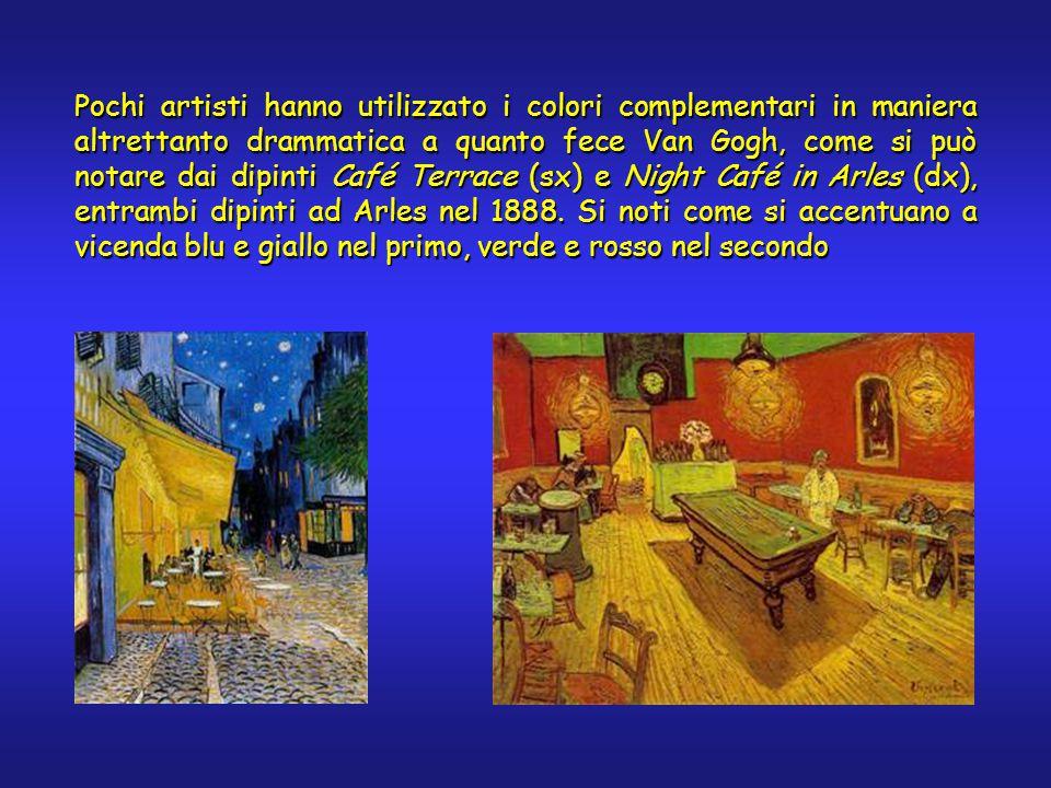 Pochi artisti hanno utilizzato i colori complementari in maniera altrettanto drammatica a quanto fece Van Gogh, come si può notare dai dipinti Café Terrace (sx) e Night Café in Arles (dx), entrambi dipinti ad Arles nel 1888.
