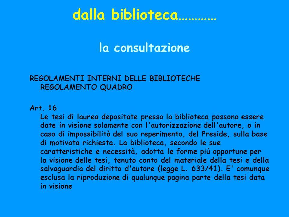 dalla biblioteca………… la consultazione REGOLAMENTI INTERNI DELLE BIBLIOTECHE REGOLAMENTO QUADRO Art.