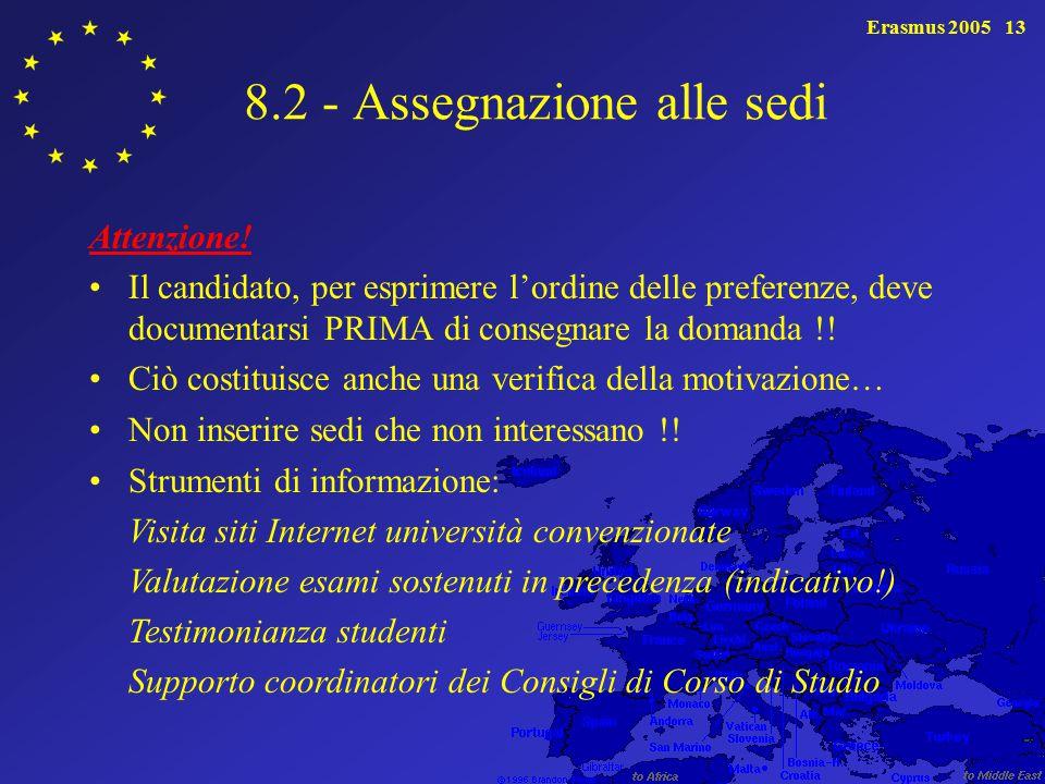 Erasmus 200513 8.2 - Assegnazione alle sedi Attenzione.