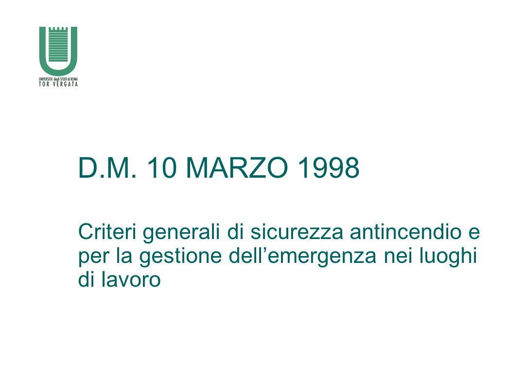 D.M. 10 MARZO 1998 Criteri generali di sicurezza antincendio e per la gestione dell'emergenza nei luoghi di lavoro