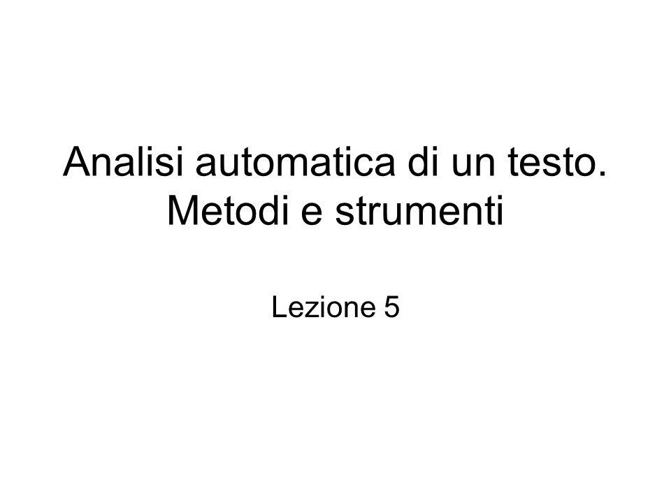 Analisi automatica di un testo. Metodi e strumenti Lezione 5