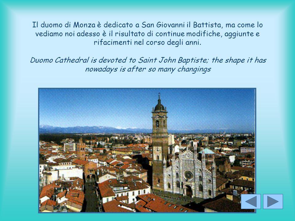 Il duomo di Monza è dedicato a San Giovanni il Battista, ma come lo vediamo noi adesso è il risultato di continue modifiche, aggiunte e rifacimenti ne