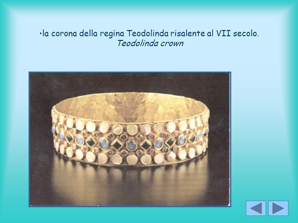 la corona della regina Teodolinda risalente al VII secolo. Teodolinda crown