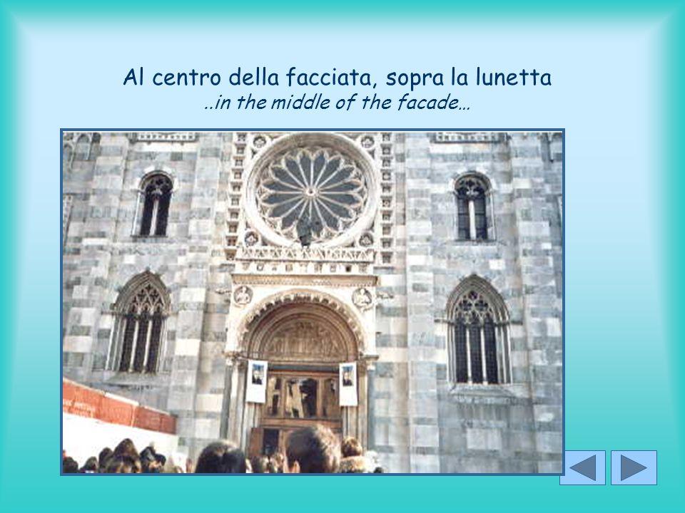 Al centro della facciata, sopra la lunetta..in the middle of the facade…