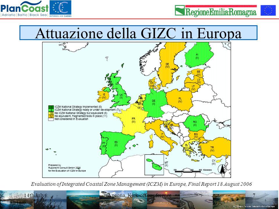 14th JulyAncona, Kick-off conference8 Attuazione della GIZC in Italia Evaluation of Integrated Coastal Zone Management (ICZM) in Europe, Final Report 18 August 2006
