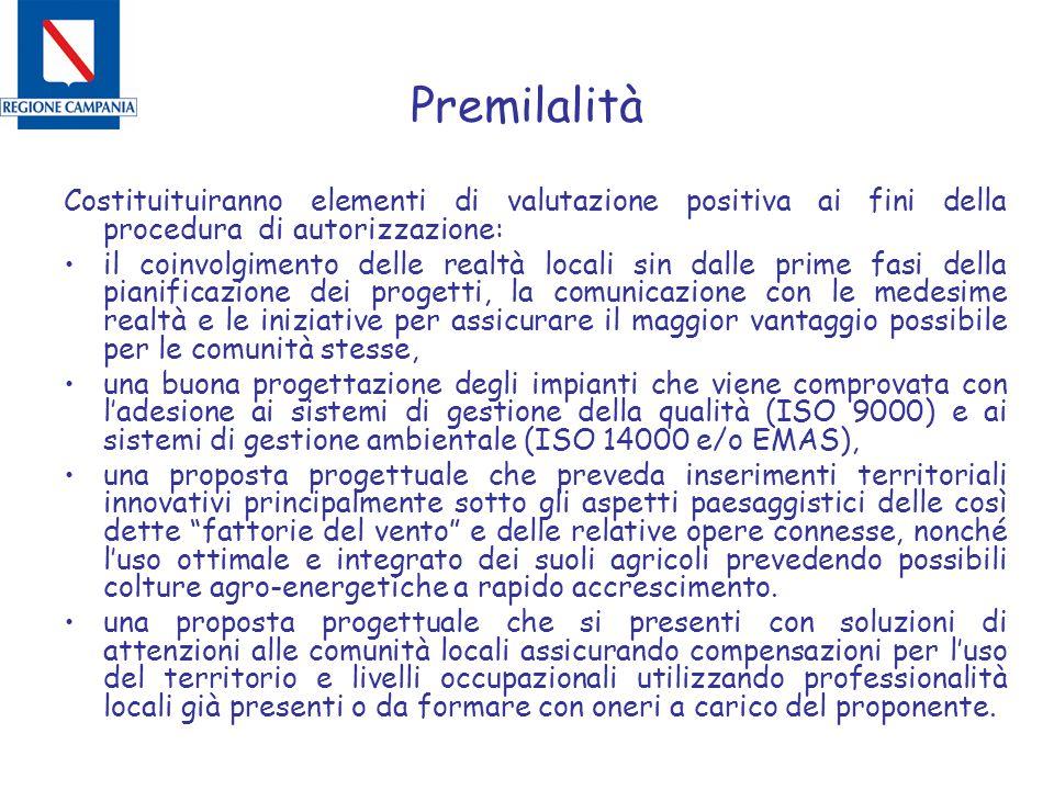 Premilalità Costituituiranno elementi di valutazione positiva ai fini della procedura di autorizzazione: il coinvolgimento delle realtà locali sin dal
