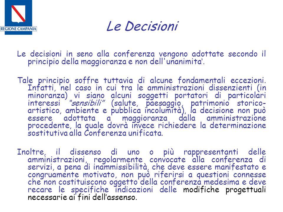 Le Decisioni Le decisioni in seno alla conferenza vengono adottate secondo il principio della maggioranza e non dell'unanimita'. Tale principio soffre