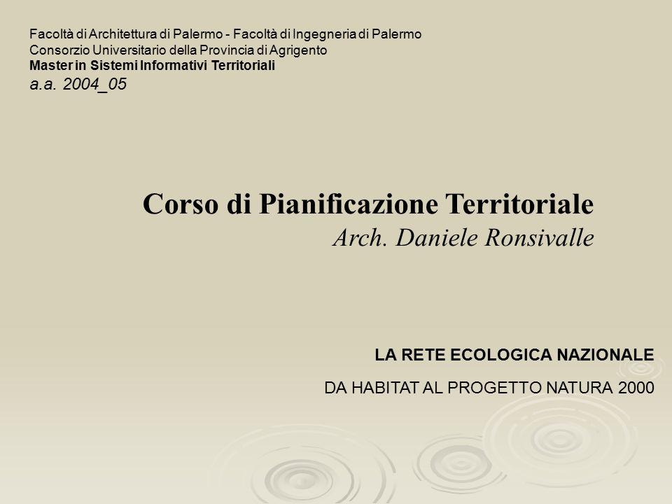 LA RETE ECOLOGICA NAZIONALE DA HABITAT AL PROGETTO NATURA 2000 Corso di Pianificazione Territoriale Arch.