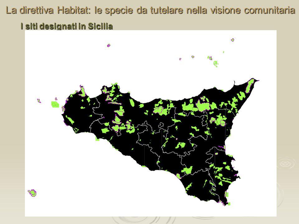 La direttiva Habitat: le specie da tutelare nella visione comunitaria I siti designati in Sicilia