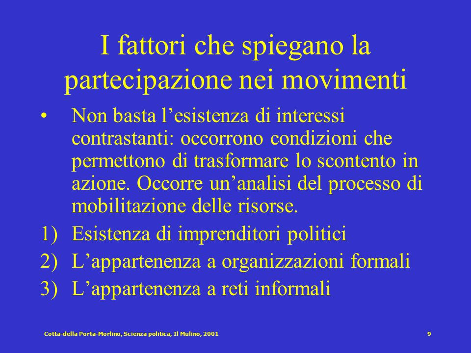 Cotta-della Porta-Morlino, Scienza politica, Il Mulino, 20018 Movimento e forme di protesta Def. Protesta: forma non convenzionale di azione che rompe