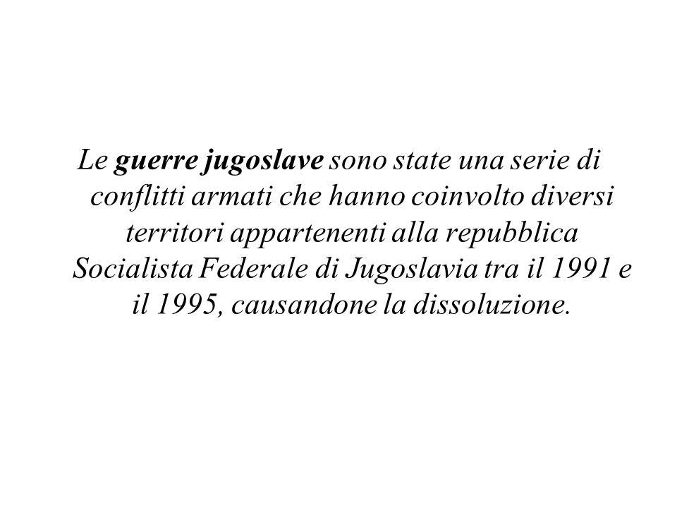 Le guerre jugoslave sono state una serie di conflitti armati che hanno coinvolto diversi territori appartenenti alla repubblica Socialista Federale di Jugoslavia tra il 1991 e il 1995, causandone la dissoluzione.