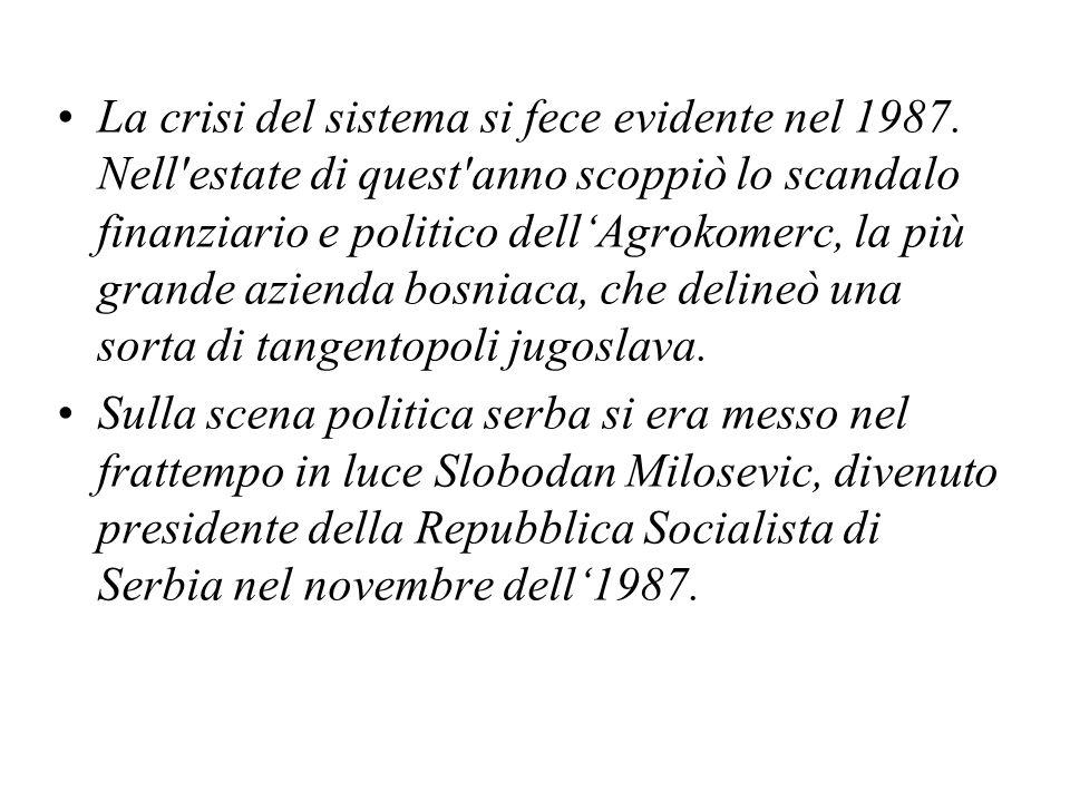 La crisi del sistema si fece evidente nel 1987. Nell'estate di quest'anno scoppiò lo scandalo finanziario e politico dell'Agrokomerc, la più grande az