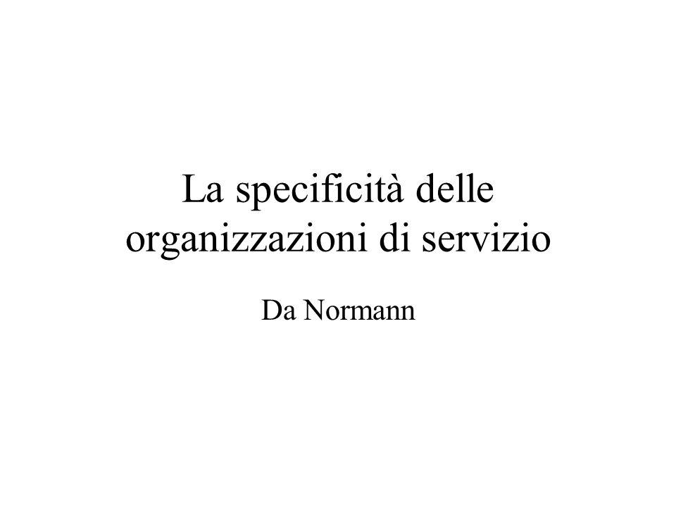La specificità delle organizzazioni di servizio Da Normann