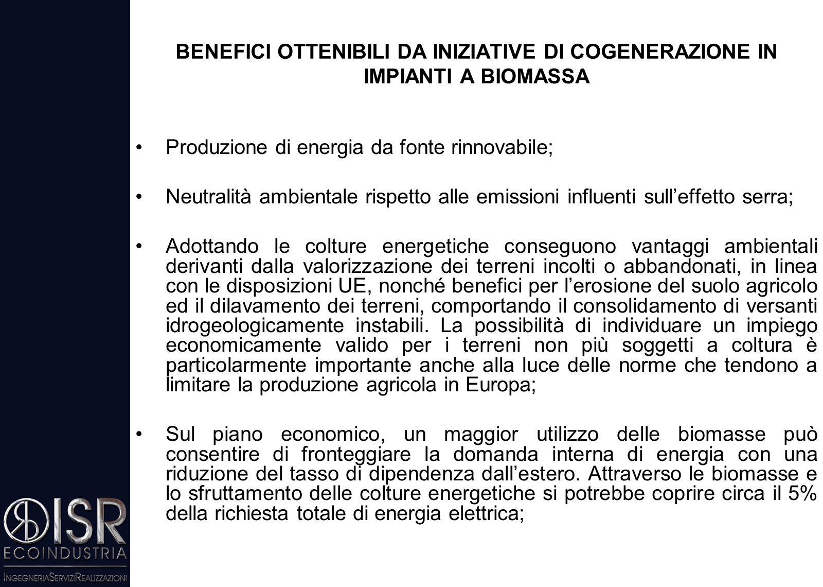 I combustibili impiegati sono, in ordine di importanza: Biomasse a base legnosa non trattate (da manutenzioni forestali, segherie, colture dedicate, r