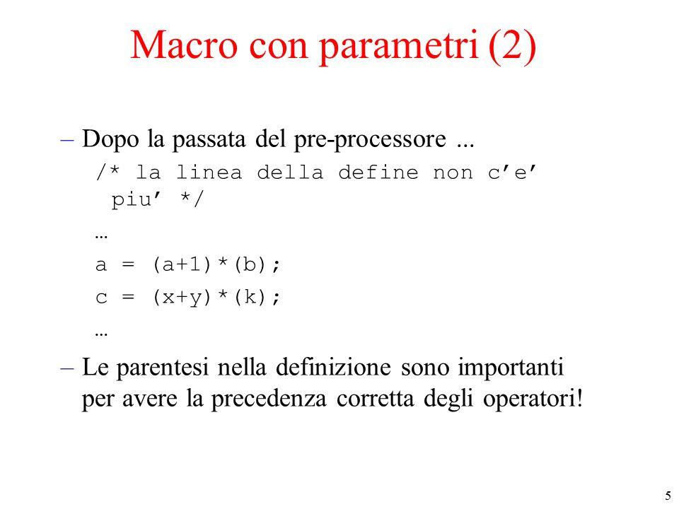 6 Macro con parametri (3) –Una definizione scorretta sarebbe.
