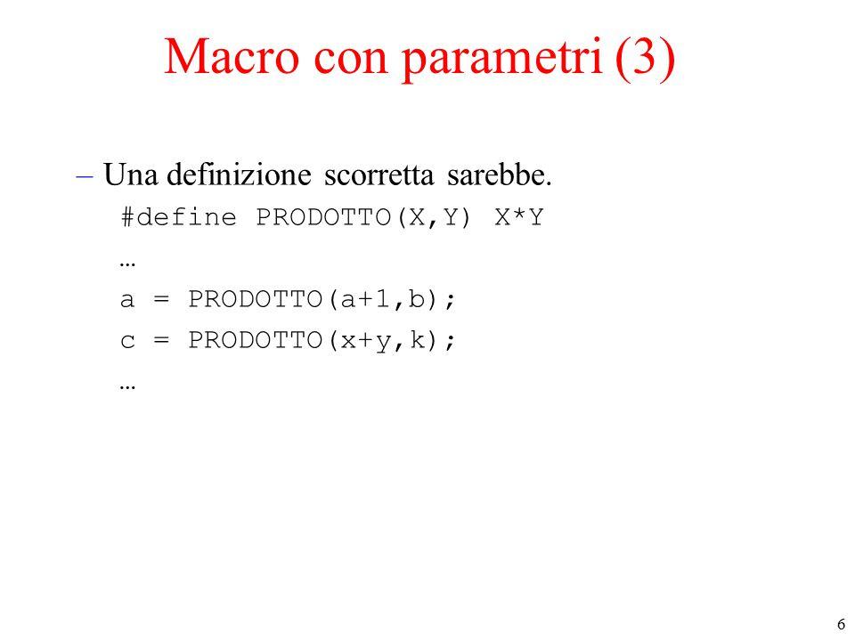 7 Macro con parametri (4) –Risultato dopo il pre-processore...
