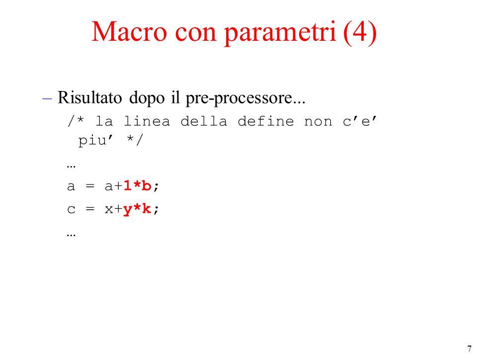 8 Macro e Funzioni Attenzione alla differenza fra macro con parametri e funzioni .