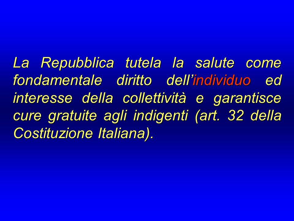 La Repubblica tutela la salute come fondamentale diritto dell'individuo ed interesse della collettività e garantisce cure gratuite agli indigenti (art