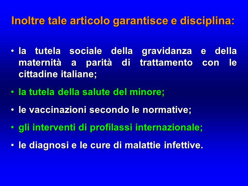 la tutela sociale della gravidanza e della maternità a parità di trattamento con le cittadine italiane; la tutela sociale della gravidanza e della mat