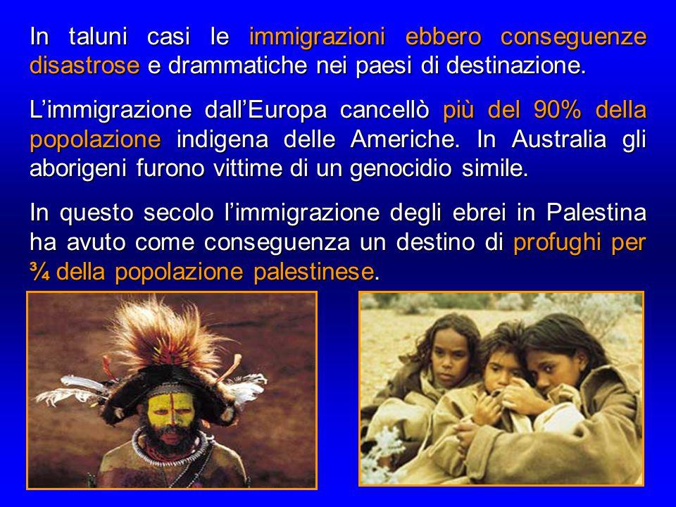In taluni casi le immigrazioni ebbero conseguenze disastrose e drammatiche nei paesi di destinazione. L'immigrazione dall'Europa cancellò più del 90%