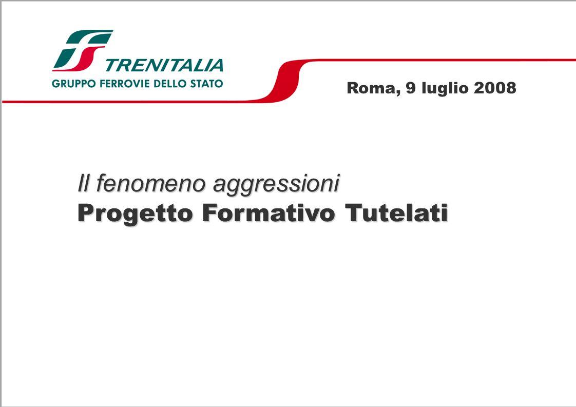 Il fenomeno aggressioni Progetto Formativo Tutelati Roma, 9 luglio 2008