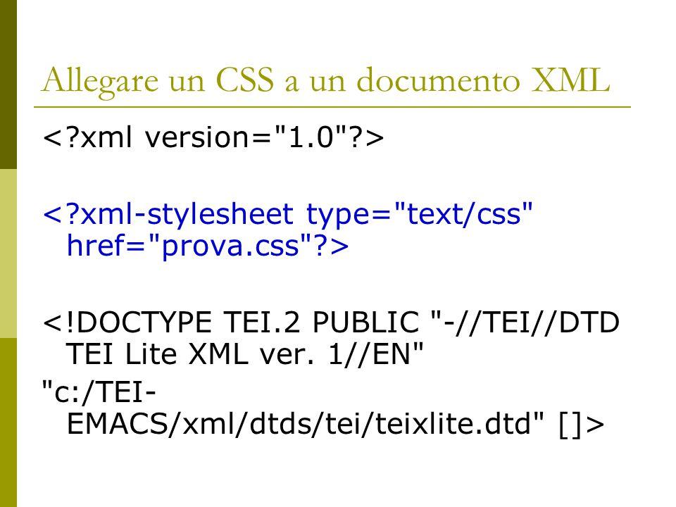 Allegare un CSS a un documento XML <!DOCTYPE TEI.2 PUBLIC -//TEI//DTD TEI Lite XML ver.
