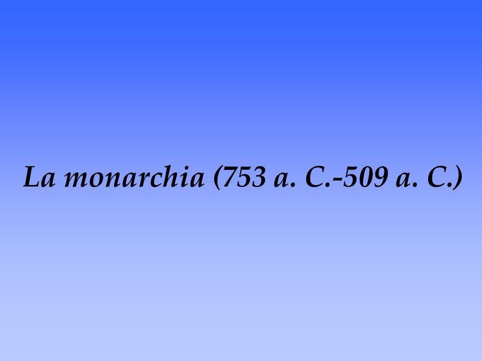La monarchia (753 a. C.-509 a. C.)