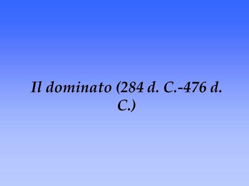 Il dominato (284 d. C.-476 d. C.)