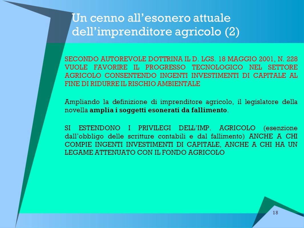18 Un cenno all'esonero attuale dell'imprenditore agricolo (2) SECONDO AUTOREVOLE DOTTRINA IL D.