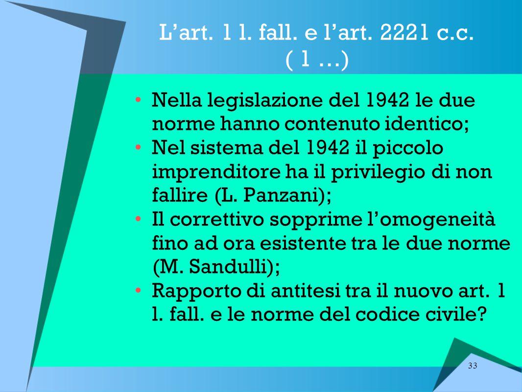 33 L'art.1 l. fall. e l'art. 2221 c.c.