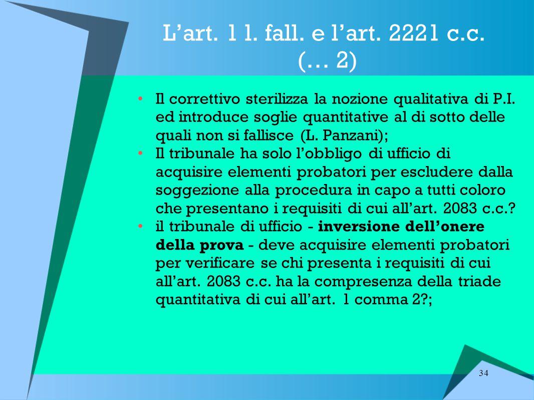 34 L'art.1 l. fall. e l'art. 2221 c.c.