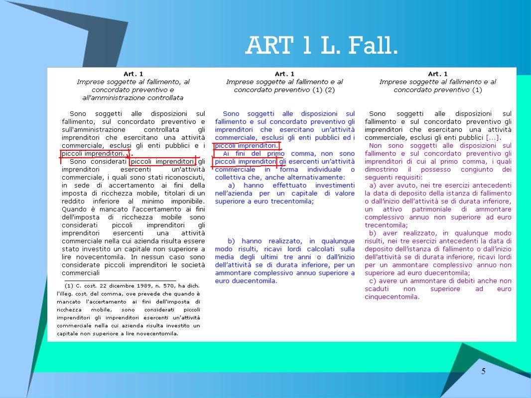 26 Effetti della fallibilità ( … 2) I meccanismi di selezione delle imprese fallibili non sono strumenti neutrali: ….