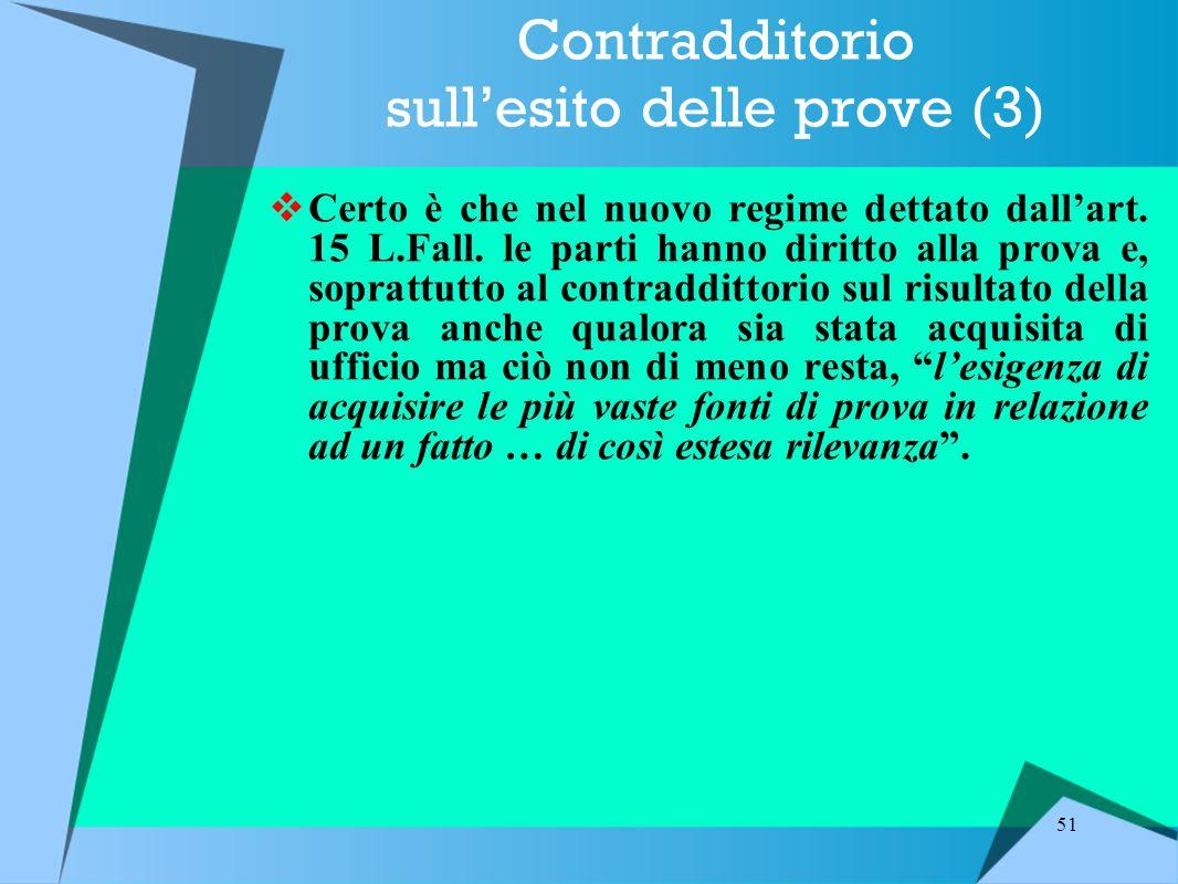 51 Contradditorio sull'esito delle prove (3)  Certo è che nel nuovo regime dettato dall'art.