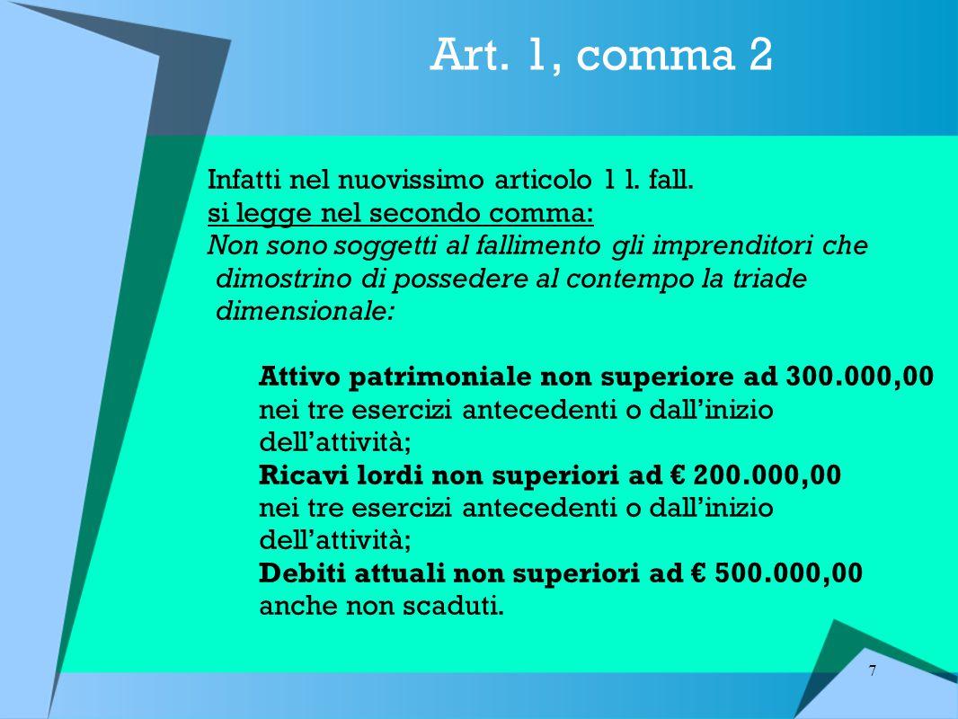 7 Art.1, comma 2 Infatti nel nuovissimo articolo 1 l.