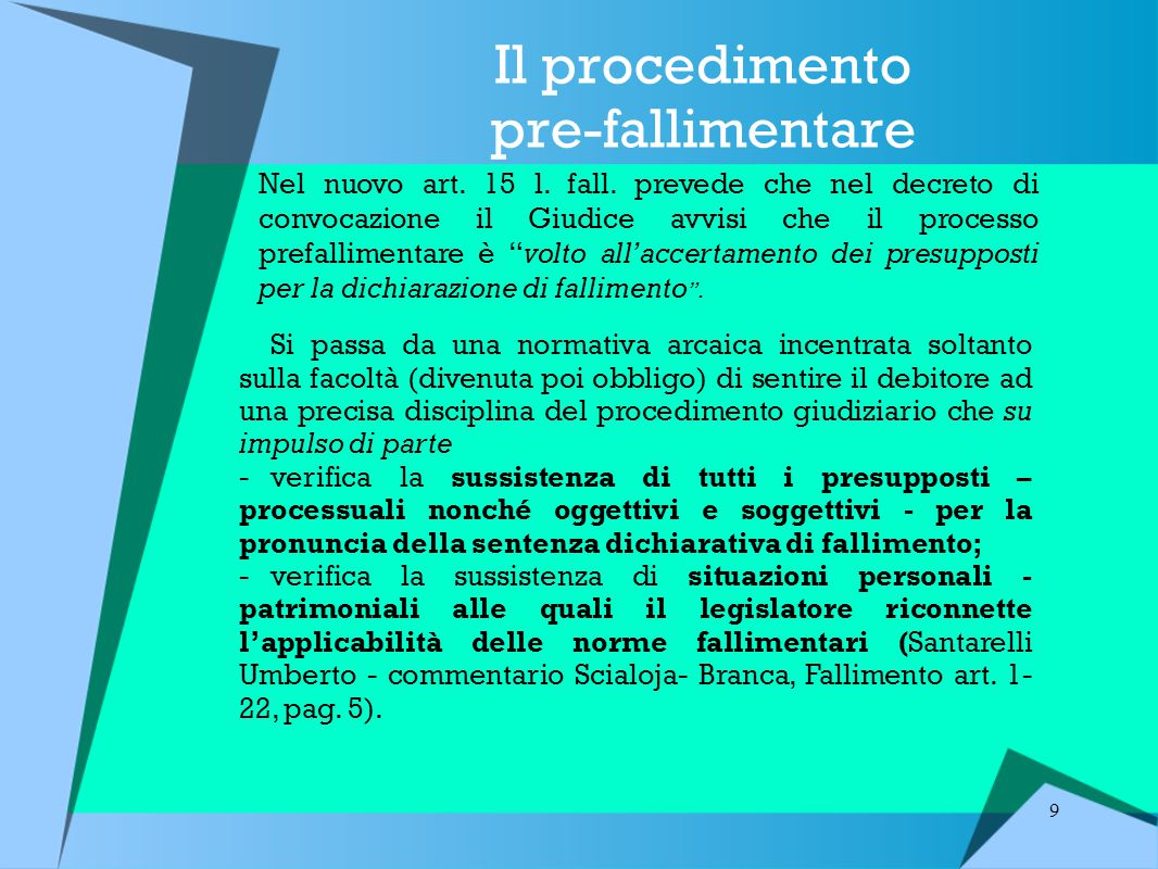 9 Il procedimento pre-fallimentare Nel nuovo art.15 l.