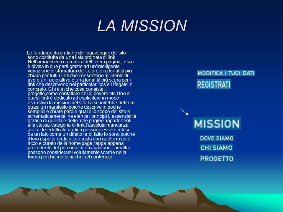 LA MISSION Le fondamenta grafiche del logo-slogan del sito sono costituite da una lista ordinata di link. Nell'omogeneità cromatica dell'intera pagina