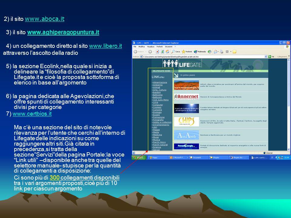 2) il sito www.aboca.it www.aboca.it 3) il sito www.aghiperagopuntura.itwww.aghiperagopuntura.it 4) un collegamento diretto al sito www.libero.itwww.l