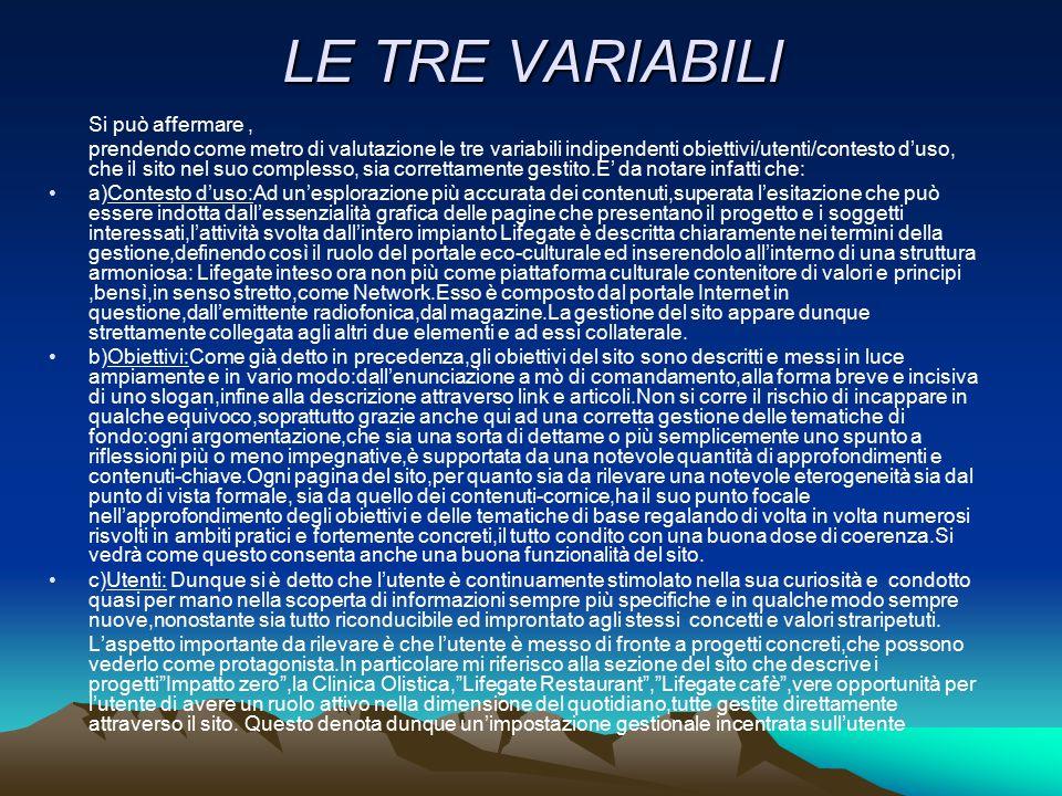 LE TRE VARIABILI Si può affermare, prendendo come metro di valutazione le tre variabili indipendenti obiettivi/utenti/contesto d'uso, che il sito nel