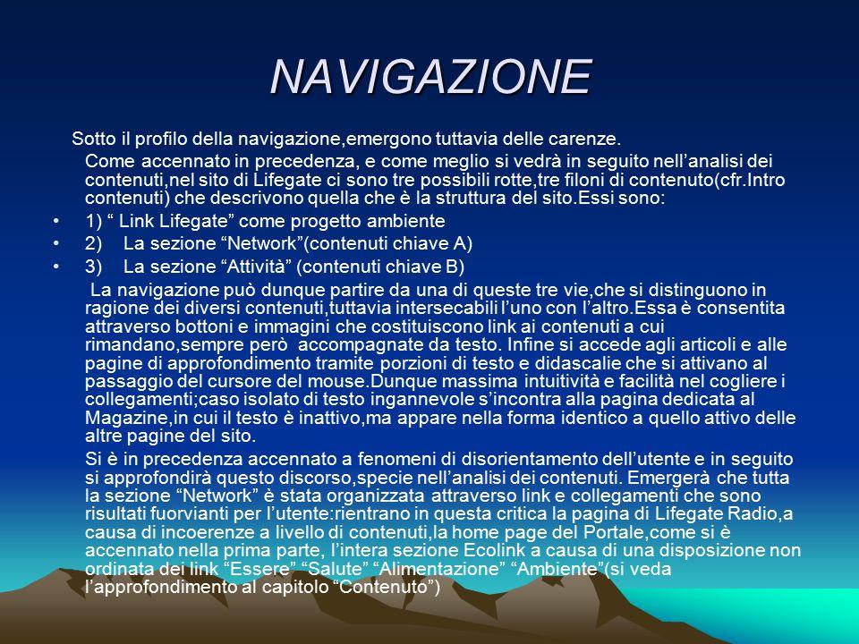 NAVIGAZIONE Sotto il profilo della navigazione,emergono tuttavia delle carenze. Come accennato in precedenza, e come meglio si vedrà in seguito nell'a