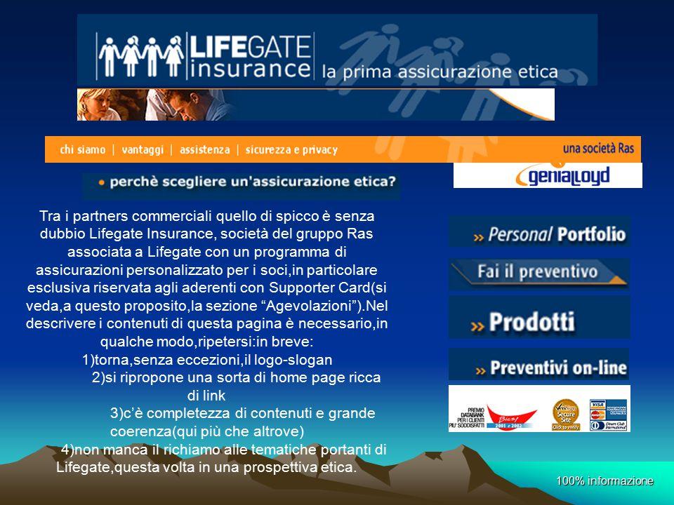 Tra i partners commerciali quello di spicco è senza dubbio Lifegate Insurance, società del gruppo Ras associata a Lifegate con un programma di assicur