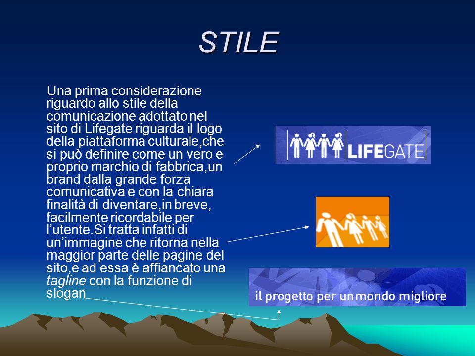 STILE Una prima considerazione riguardo allo stile della comunicazione adottato nel sito di Lifegate riguarda il logo della piattaforma culturale,che