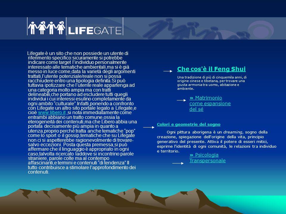 Lifegate è un sito che non possiede un utente di riferimento specifico:sicuramente si potrebbe indicare come target l'individuo personalmente interess