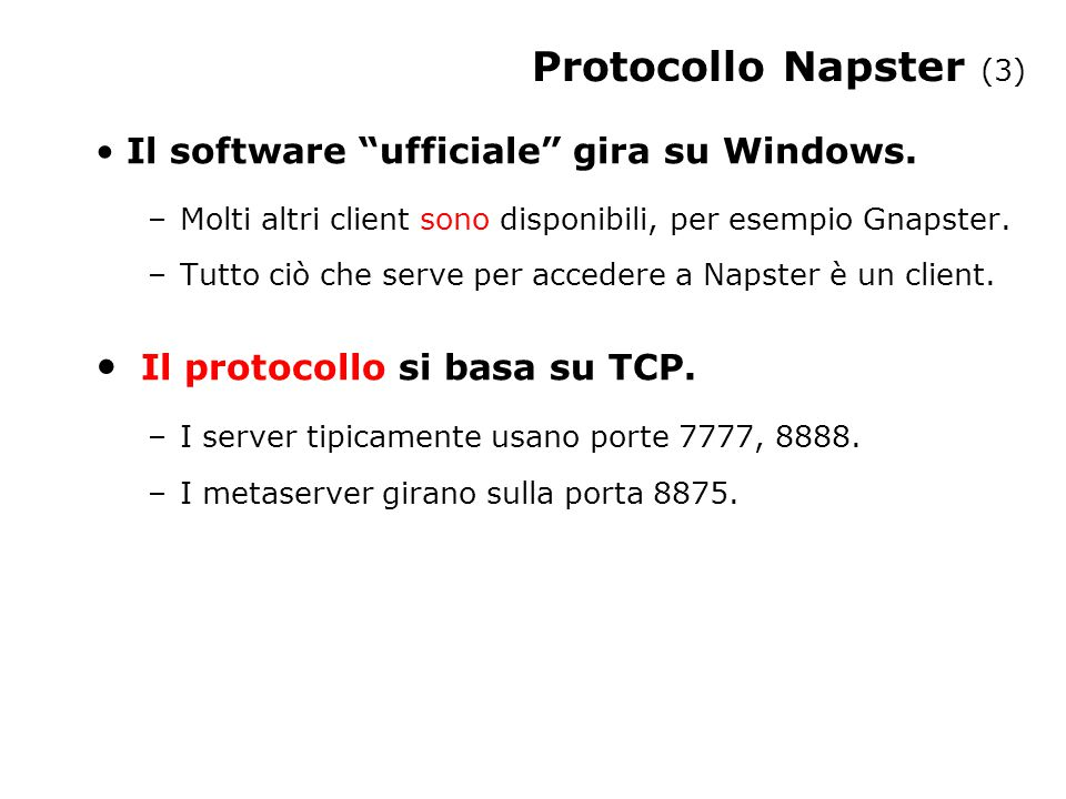 Protocollo Napster (3) Il software ufficiale gira su Windows.
