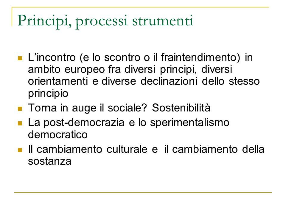 Principi, processi strumenti L'incontro (e lo scontro o il fraintendimento) in ambito europeo fra diversi principi, diversi orientamenti e diverse dec