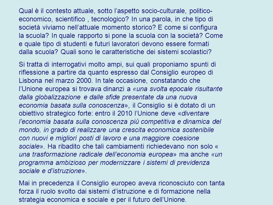 Qual è il contesto attuale, sotto l'aspetto socio-culturale, politico- economico, scientifico, tecnologico.