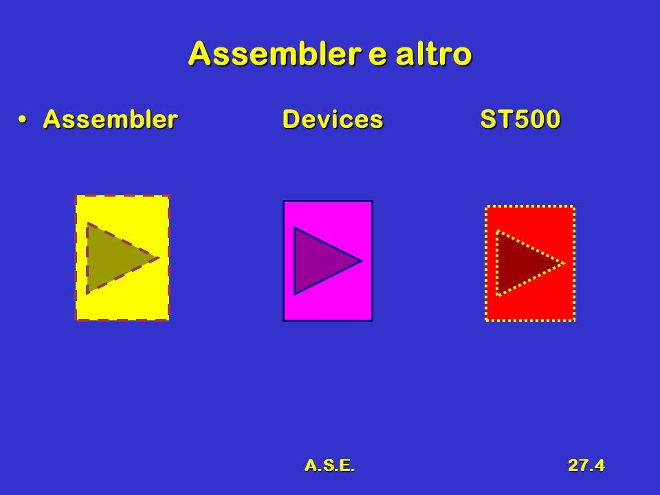 A.S.E.27.4 Assembler e altro AssemblerDevicesST500AssemblerDevicesST500